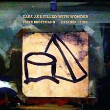 CD BROTZMANN LEIGH Ears Are Filled With Wonder