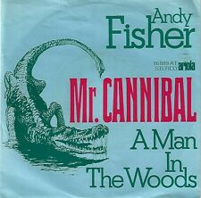 ANDY FISHER - Mister cannibal / A man in the woods