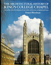 Architectural History of King's College Chapel Gothic Architecture Woodman HCDJ