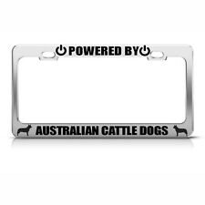 Powered By Australian Cattle Dogs Chrome License Plate Frame Tag Border
