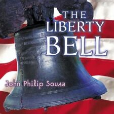 The Liberty Bell: Traditional American Marches From John Philip Sousa [New CD]