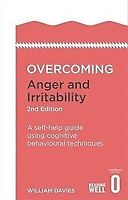 Overcoming Anger and Irritability, 2nd Edition: , Davies, Dr William, New