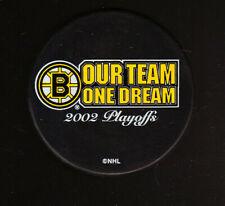 BOSTON BRUINS NHL LICENSED PUCK 2002 PLAYOFFS OUR TEAM OUR DREAM