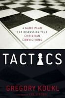 Tactics: A Game Plan for Discussing Your Christian Convictions - Koukl, Gregory
