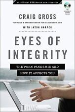 Eyes of Integrity: The Porn Pandemic and How It Affects You (XXXChurch.com Resou
