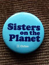 Oxfam Sisters in the Planet Pin Badge