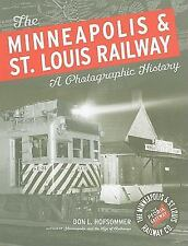 The Minneapolis & St. Louis Railway: A Photographic History by Hofsommer, Don L