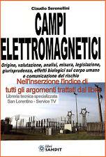 CAMPI ELETTROMAGNETICI Origine analisi misura legislazione effetti sull'uomo ecc