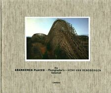 Abandoned Places: The Photgrapher's Choice, Henk Van Rensbergen, Good, Hardcover