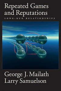 Repeated Games and Reputations: Long-Run Relationships by George Mailath #shf2