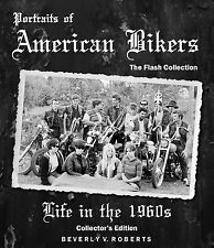 NEW! BIKER BOOK Portraits of American Bikers:Life in the 60s  Beverly V. Roberts