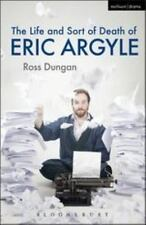 Modern Plays: Life and Sort of Death of Eric Argyle by Ross Dungan (2013,...