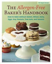 The Allergen-Free Baker's Handbook How to Bake Without Gluten Wheat Dairy Eggs