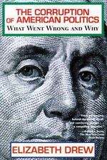 The Corruption of American Politics-What Went Wrong & Why by Elizabeth Drew 633