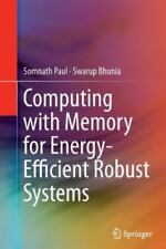 Computing with Memory for Energy-Efficient Robust Systems by Somnath Paul and...