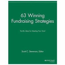 63 Winning Fundraising Strategies : Terrific Ideas for Meeting Your Goal...
