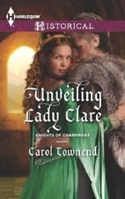 Historical: Unveiling Lady Clare, Knights of Champagne by Carol Townend (2014)