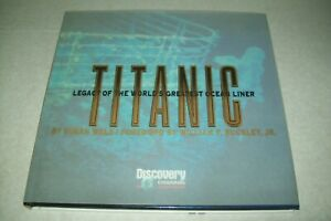 Titanic : Legacy of the World's Greatest Oceanliner by Susan Wels hardback