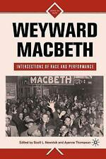 NEW Weyward Macbeth: Intersections of Race and Performance (Signs of Race)