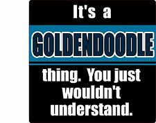 It'S A Goldendoodle Thing You Just Wouldn'T Understand Dog Sticker