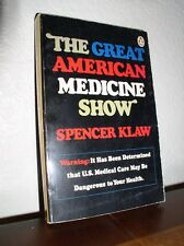 The Great American Medicine Show by Spencer Klaw (1976, Paperback)