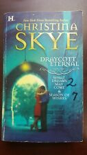 Draycott Eternal; What Dreams May Come & Season of Wishes by Christina Skye