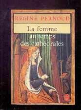 Régine PERNOUD - La Femme au temps des cathédrales, Livre de Poche 1982