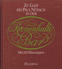 Speich, Gast bei Paul Nüesch in Kronenhalle Bar Zürich, mit 243 Mixrezepte, 1981