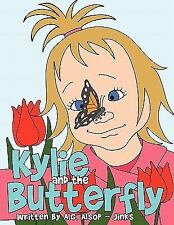 Kylie and the Butterfly: By Alsop - Jinks, A. G.
