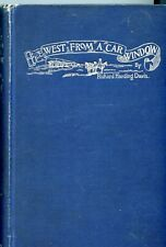 The West From A car window. Richard Harding Davis Harper & Brothers. 1892.