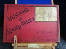 Hunting In Hard Times by G Bowers circa 1888 Hardback