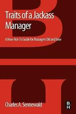Traits of a Jackass Manager : A How-Not-To Guide for Managers Old and New by...