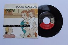 10,000 MANIACS What's The Matter Here? 45 Elektra 69388 US 1988 NM- PIC SLEEVE