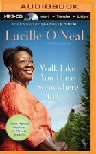 Walk Like You Have Somewhere to Go by Lucille O'Neal (2015, MP3 CD, Unabridged)