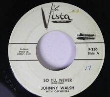 Rock Promo 45 Johnny Walsh With Orchestra - So I'Ll Never / My Darling, Why? On