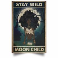 Afro Woman Stay Wild Moon Child African American Wall Art Poster No Frame