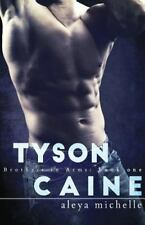 Brothers in Arms: Tyson Caine : Brothers in Arms - Book 1 by Aleya Michelle...