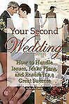 Your Second Wedding: How to Handle Issues, Make Plans, and Ensure it's-ExLibrary