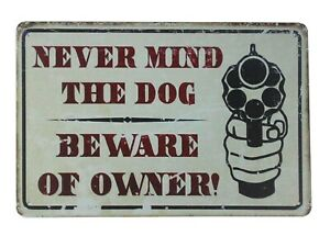 home wall hanging Never mind the dog beware of owner tin metal sign