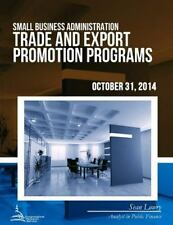 Small Business Administration Trade and Export Promotion Programs by Sean...