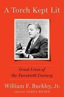 A TORCH KEPT LIT ~ By WILLIAM F. BUCKLEY, JR. ~ 1st EDITION ~ HARDCOVER