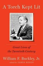 A Torch Kept Lit : Great Lives of the Twentieth Century by William F., Jr. Buckl