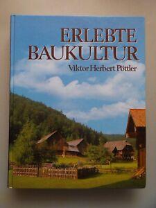 Erlebte Baukultur (- Architektur Bauernhaus Österreich Freilichtmuseum