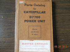 Caterpillar Parts Book D7700 power unit effective with machine number 4H6001