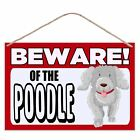 Beware of the CANICHE - Grand métallique signe plaque 30X20CM CHIEN