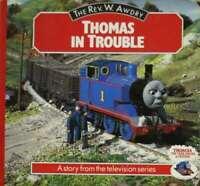 Thomas in Trouble (Thomas The Tank Engine & Friends), Rev. W. Awdry, Very Good B
