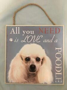 """NEW 8x8 """"All You Need Is Love And A Poodle"""" Blue Pet Dog Plaque / Wall Sign"""