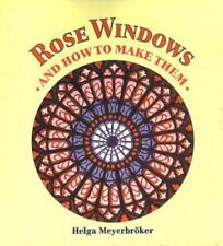 Rose Windows and How to Make Them: Coloured Tissue Paper Crafts