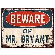 PP2234 Beware of MR. BRYANT Plate Chic Sign Home Store Wall Decor Funny Gift
