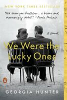We Were the Lucky Ones: A Novel by Georgia Hunter PAPERBACK 2018, Brand New